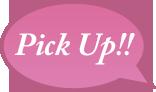 Pick Up!!